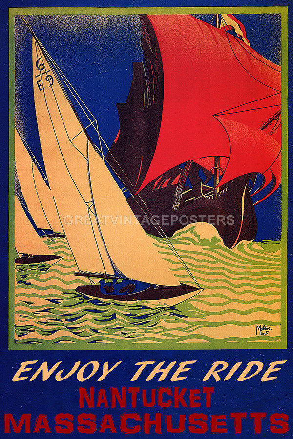 POSTER SAILING ENJOY THE RIDE NANTUCKET MASSACHUSETTS SAIL VINTAGE REPRO FREE SH